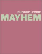 SPOTLIGHT PUBLICATION  - Sherrie Levine: Mayhem