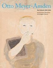 SPOTLIGHT PUBLICATION - Otto Meyer-Amden: Das Frühwerk