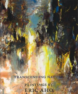 Transcending Nature: Paintings by Eric Aho