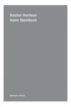Rachel Harrison / Haim Steinbach: Between Artists