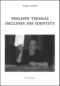 Daniel Bosser: Philippe Thomas Declines His Own Identity