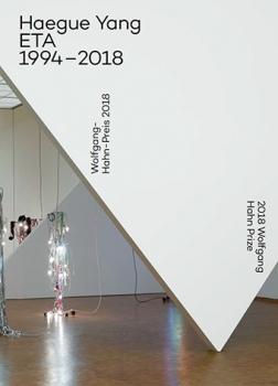 Haegue Yang: ETA 1994–2018, 2018 Wolfgang Hahn Prize