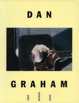 Dan Graham: Works 1965-2000