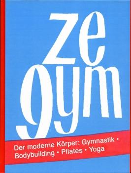 Michaela Meise: Ze Gym der moderne körper : Gymnastik, bodybuilding, pilates, yoga