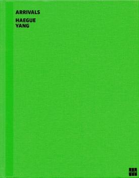 Haegue Yang: Arrivals