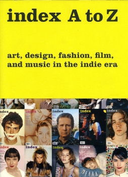 Peter Halley: Index A to Z - Art, Design, Fashion, Film, and Music in the Indie Era