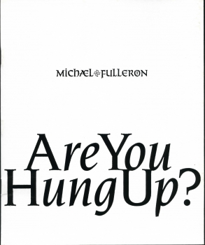 Michael Fullerton: Are You Hung Up?