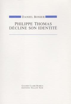 Daniel Bosser: Philippe Thomas décline son identité