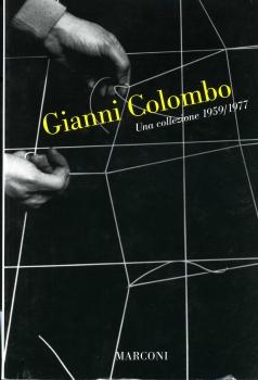 Gianni Colombo: Una Collezione 1959/1977