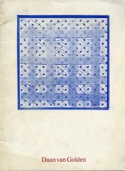 Daan van Golden: overzichtstentoonstelling 1963-1982