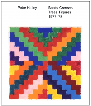 Peter Halley: Boats Crosses Trees Figures 1977-78