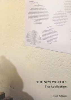 Josef Strau: The New World 1, The Application