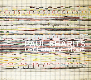 Paul Sharits: Declarative Mode