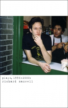Richard Maxwell: Plays, 1996-2000