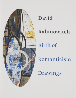 David Rabinowitch: Birth of Romanticism Drawings 2010
