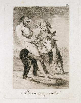 Goya, Miren que grabes!