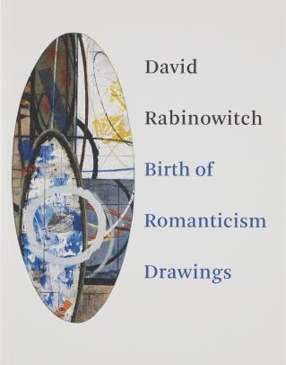 David Rabinowitch: Birth of Romanticism Drawings 2010