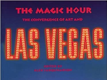 The Magic Hour The Convergence of Art and Las Vegas (group, catalogue)