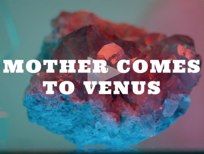 ZACKARY DRUCKER: Mother Comes To Venus