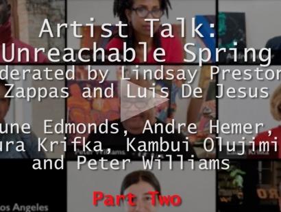 ARTIST TALK: UNREACHABLE SPRING PART II