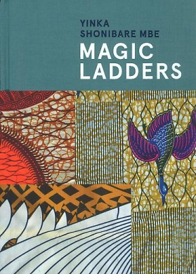 Yinka Shonibare CBE: Magic Ladders