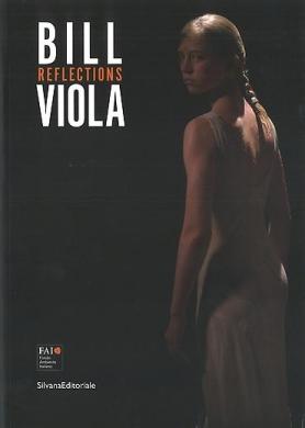 Bill Viola: Reflections