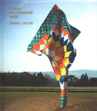 Yinka Shonibare CBE: FABRIC-ATION
