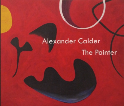 Image of the front cover of the book, Alexander Calder: The Painter, which features Calder's painting, Molluscs, 1955