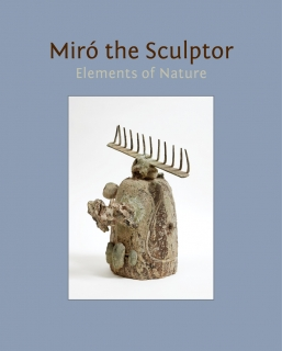Miró the Sculptor: Elements of Nature