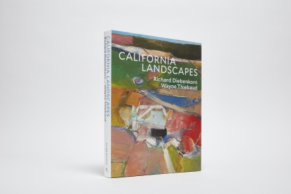 California Landscapes: Richard Diebenkorn | Wayne Thiebaud cover