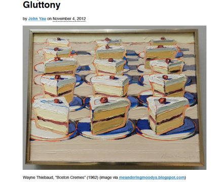 """Photograph of """"Wayne Thiebaud and the Limits of Gluttony"""""""