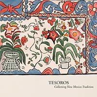 Tesoros: Collecting New Mexico Tradition