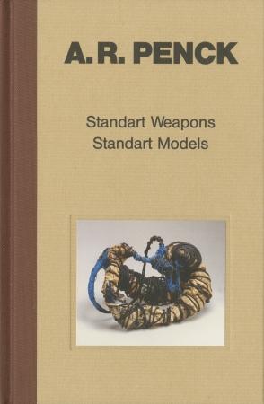 A.R. Penck: Standart Weapons Standart Models