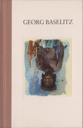 Georg Baselitz: Works from the Seventies