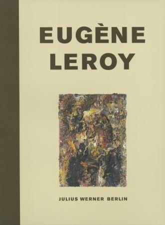 Eugène Leroy: Bilder und Zeichnungen