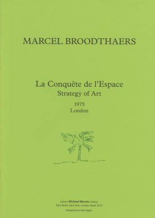 Marcel Broodthaers: La Conquête de l'Espace - Strategy of Art