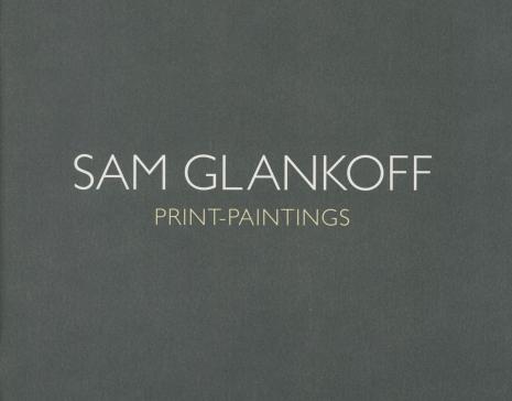 Sam Glankoff: Print-paintings