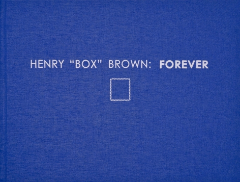 "HENRY ""BOX"" BROWN: FOREVER"