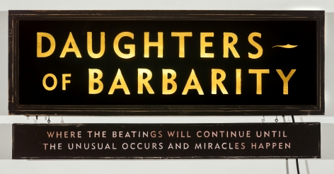 SKYLAR FEIN, Daughters of Barbarity (lighted sign), 2019