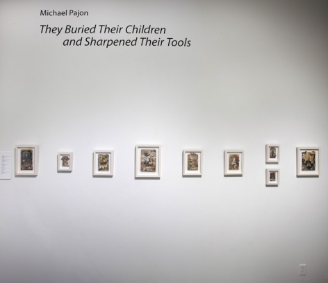 MICHAEL PAJON|||They Buried Their Children and Sharpened Their Tools, [Back Gallery Installation View]