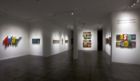 DAVID BUCKINGHAM||| Better Dead Than Red, [Main Gallery Installation View]