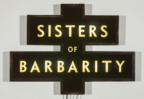 SKYLAR FEIN, Sisters of Barbarity (lighted sign), 2019