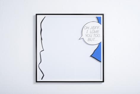 JOSE DÁVILA, Untitled (Oh, Jeff...I Love You, Too...), 2015