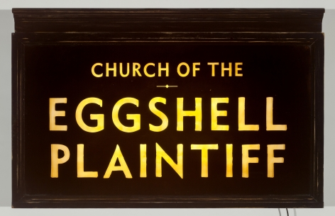 SKYLAR FEIN, Church of the Eggshell Plaintiff (lighted sign), 2019