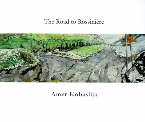 Catalog cover, 'Amer Kobaslija: The Road to Rossiniere,' 2011