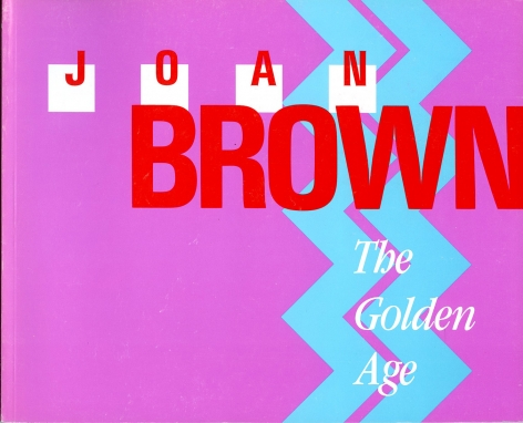 Catalog cover, 'Joan Brown: The Golden Age,' San Diego State University, 1986.