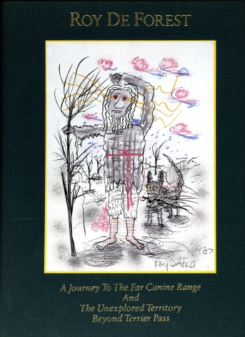 Catalog cover, 'Roy De Forest: A Journey tot he Far Canine Range and the Unexplored Territory Beyond Terrier Pass,' Bedford Arts, 1988