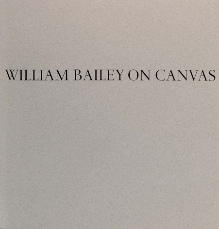 William Bailey On Canvas