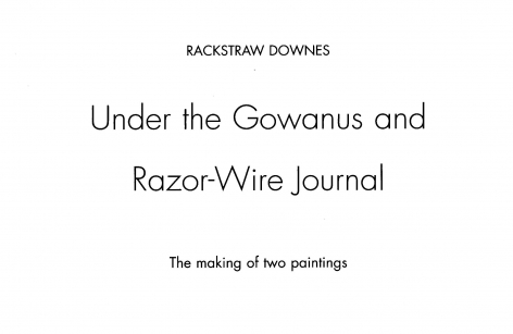 Rackstraw Downes Under the Gowanus and Razor-wire Journal