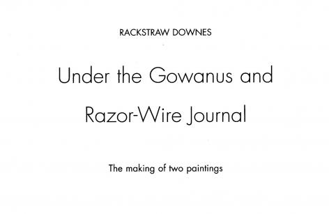 Rackstraw Downes Under the Gowanus and Razor-Wire Journal